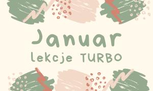STYCZEŃ 2021 - lekcje turbo