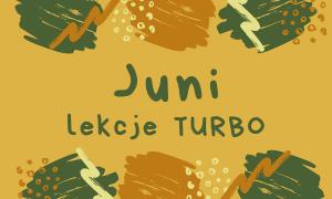 CZERWIEC 2021 - lekcje turbo