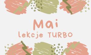 MAJ 2021 - lekcje turbo