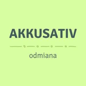 Uporządkuj swój Akkusativ - odmiana